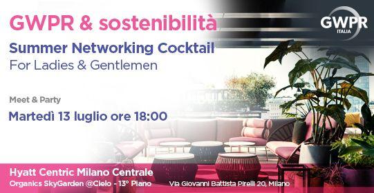 13 luglio | GWPR & #SOSTENIBILITÀ – Summer Networking Cocktail